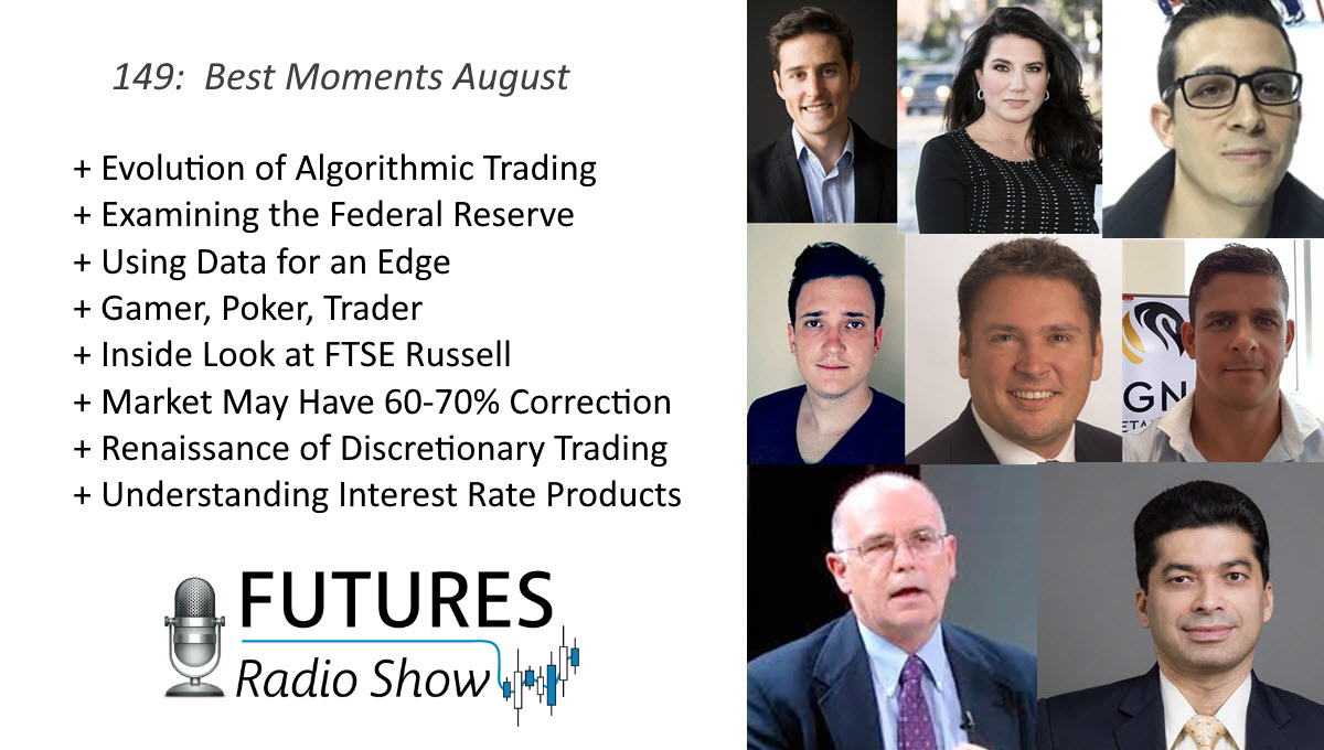EP: 149 The Best Moments in August - CME Group 2017-09-01 21:00