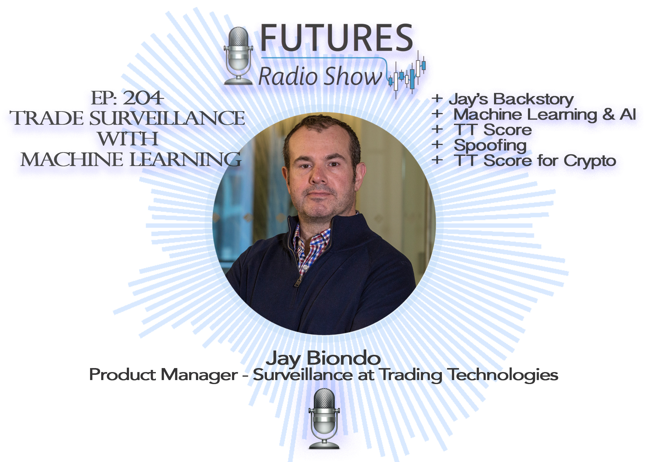 Trade Surveillance with Machine Learning -- Jay Biondo